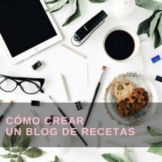 Guia para cómo crear un blog de recetas