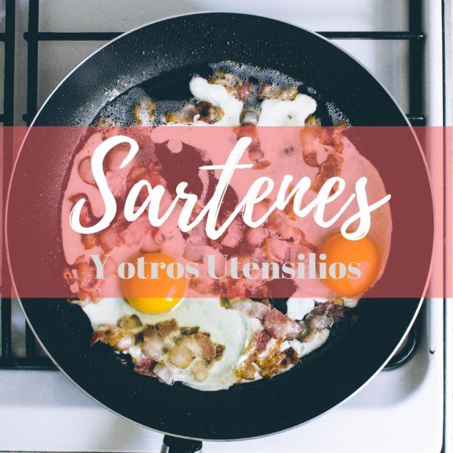 Recomendaciones sobre sartenes y otros utensilios que uso.