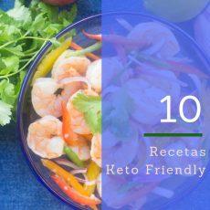 10 Recetas Keto Friendly