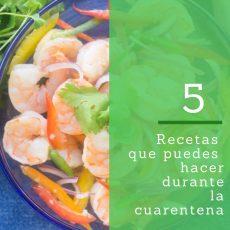 5 recetas que puede hacer en cuarentena